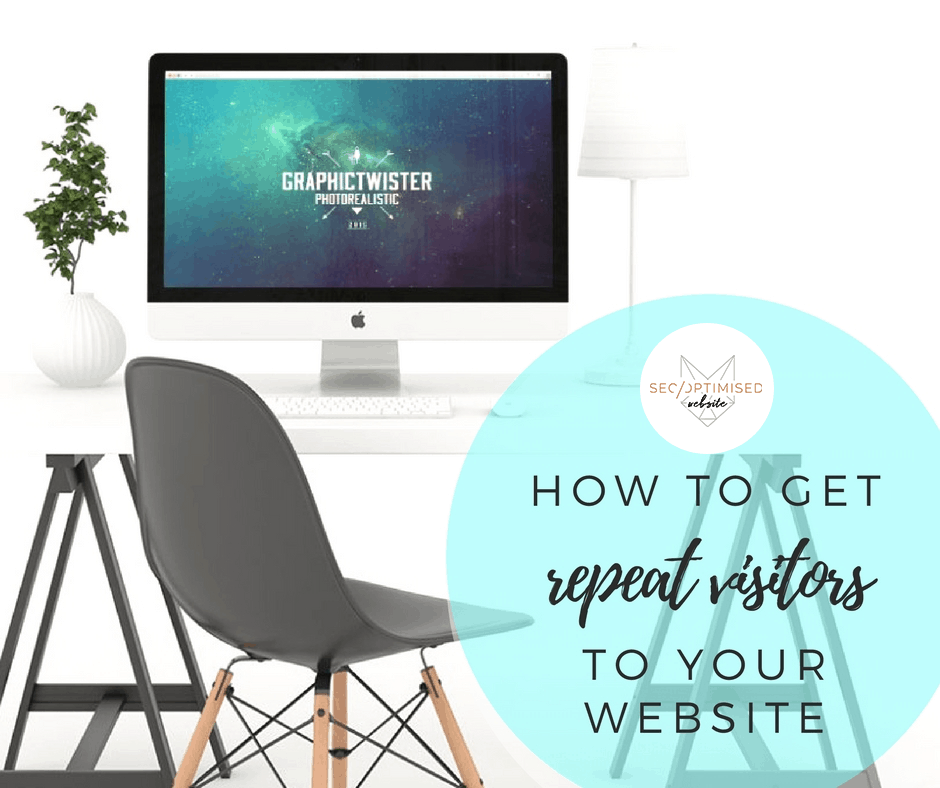 Get Repeat Visitors to your Website