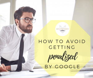 Avoid Getting Penalised by Google