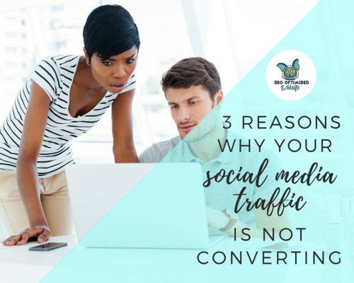 Social Media Traffic is not Converting