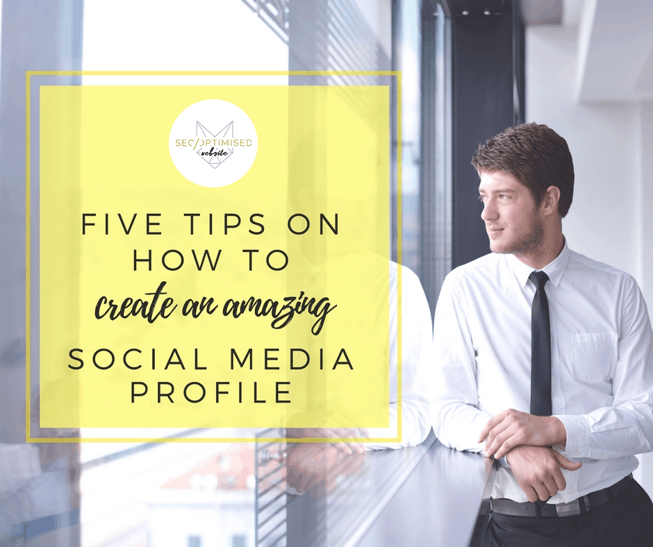 Create an Amazing Social Media Profile