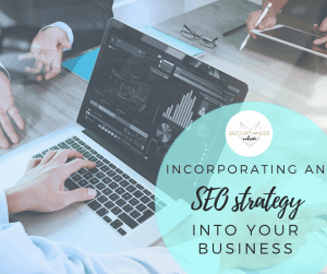 Incorporating an SEO Strategy into your Business