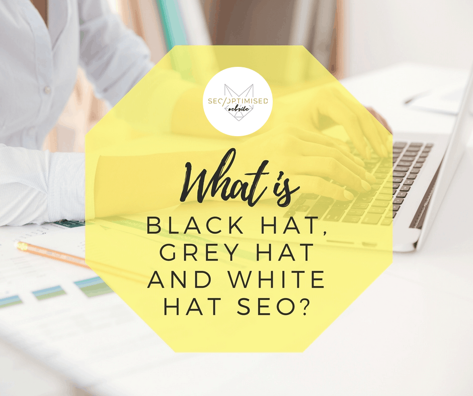 What is Black Hat, Grey Hat and White Hat SEO?