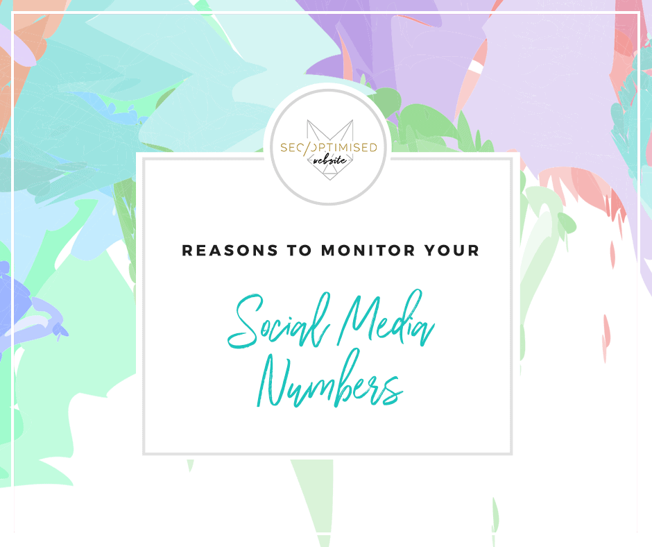 Reasons to Monitor Your Social Media Numbers