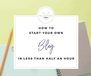 How to Start Your Own Blog in Less than Half an Hour