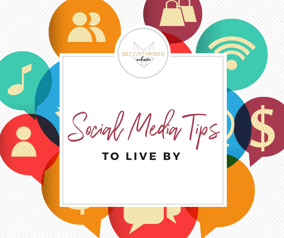 Social Media Tips to Live By
